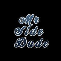Mr Side Dude